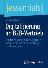 Digitalisierung im B2B-Vertrieb Ergebnisse verbessern mit digitalen Tools - Impulse zur Entscheidung und Umsetzung