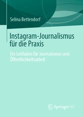 Instagram-Journalismus für die Praxis Ein Leitfaden für Journalismus und Öffentlichkeitsarbeit