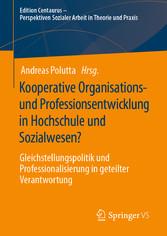 Kooperative Organisations- und Professionsentwicklung in Hochschule und Sozialwesen? Gleichstellungspolitik und Professionalisierung in geteilter Verantwortung