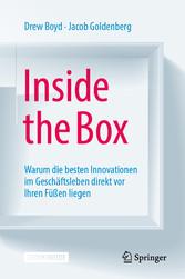 Inside the Box Warum die besten Innovationen im Geschäftsleben direkt vor Ihren Füßen liegen