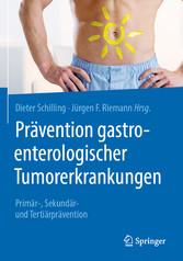 Prävention gastroenterologischer Tumorerkrankungen Primär-, Sekundär- und Tertiärprävention