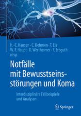 Notfälle mit Bewusstseinsstörungen und Koma Interdisziplinäre Fallbeispiele und Analysen