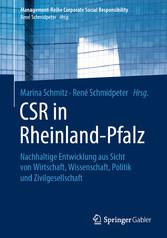 CSR in Rheinland-Pfalz Nachhaltige Entwicklung aus Sicht von Wirtschaft, Wissenschaft, Politik und Zivilgesellschaft