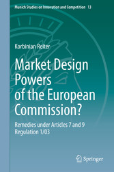 Market Design Powers of the European Commission? Remedies under Articles 7 and 9 Regulation 1/03