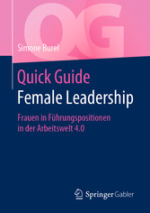 Quick Guide Female Leadership Frauen in Führungspositionen in der Arbeitswelt 4.0
