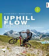 Uphill-Flow E-MTB-Fahrtechnik - Von den Basics bis zu den Tricks der Profis