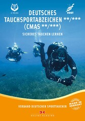 Deutsches Tauchsportabzeichen** /*** (CMAS**/CMAS***) Sicheres Tauchen lernen