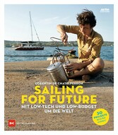 Sailing for Future Mit Low-Tech und Low-Budget um die Welt