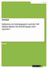 Inklusion im Leistungssport und der Fall Markus Rehm. Im Zweifel gegen den Sportler?