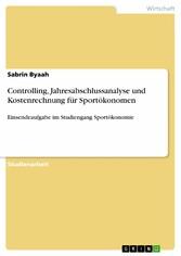 Controlling, Jahresabschlussanalyse und Kostenrechnung für Sportökonomen Einsendeaufgabe im Studiengang Sportökonomie