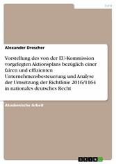 Vorstellung des von der EU-Kommission vorgelegten Aktionsplans bezüglich einer fairen und effizienten Unternehmensbesteuerung und Analyse der Umsetzung der Richtlinie 2016/1164 in