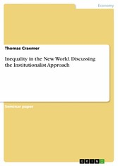 Inequality in the New World. Discussing the Institutionalist Approach