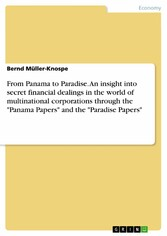 From Panama to Paradise. An insight into secret financial dealings in the world of multinational corporations through the 'Panama Papers' and the 'Paradise Papers'
