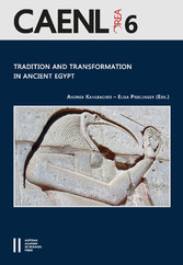 Tradition and Transformation in Ancient Egypt Proceedings of the Fifth International Congress for Young Egyptologists 15 - 19 September, 2015, Vienna