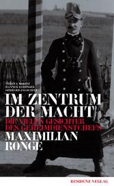 Im Zentrum der Macht Die vielen Gesichter des Geheimdienstchefs Maximilian Ronge