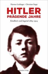 Hitler - prägende Jahre Kindheit und Jugend 1889-1914