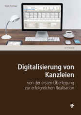 Digitalisierung von Kanzleien (Ausgabe Österreich) von der ersten Überlegung zur erfolgreichen Realisation