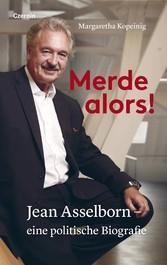 Merde alors! Jean Asselborn - eine politische Biografie