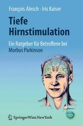 Tiefe Hirnstimulation: Ein Ratgeber für Betroffene bei Morbus Parkinson Ein Ratgeber für Betroffene bei Morbus Parkinson