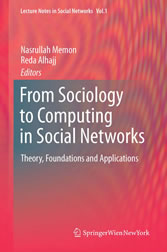 From Sociology to Computing in Social Networks Theory, Foundations and Applications