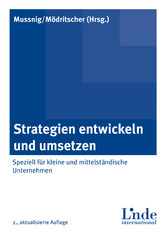 Strategien entwickeln und umsetzen Speziell für kleine und mittelständische Unternehmen