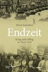 Endzeit Krieg und Alltag in Tirol 1945