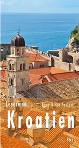 Lesereise Kroatien Tausend Inseln und ein unentdecktes Hinterland