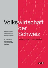 Volkswirtschaft der Schweiz Aufbruch ins 21. Jahrhundert