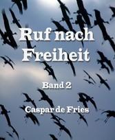 Ruf nach Freiheit -  Band 2