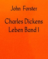 Charles Dickens Leben Band 1 1812-1842