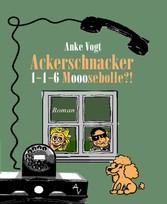 Ackerschnacker 1-1-6 Mooosebolle?!