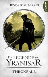 Die Legende von Yranisar - Thronraub Band 1