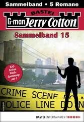 Jerry Cotton Sammelband 15 - Krimi-Serie 5 Romane in einem Band