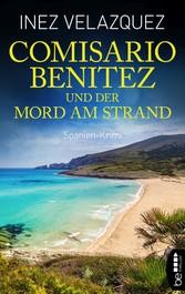 Comisario Benitez und der Mord am Strand Spanien-Krimi