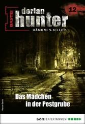 Dorian Hunter 12 - Horror-Serie Das Mädchen in der Pestgrube