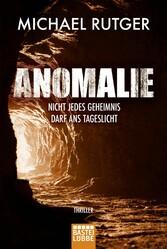 Anomalie - Nicht jedes Geheimnis darf ans Tageslicht Thriller