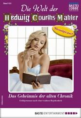 Die Welt der Hedwig Courths-Mahler 455 - Liebesroman Das Geheimnis der alten Chronik