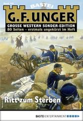 G. F. Unger Sonder-Edition 165 - Western Ritt zum Sterben
