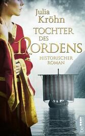 Tochter des Nordens Historischer Roman