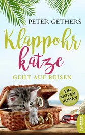 Klappohrkatze geht auf Reisen Ein Katzen-Roman