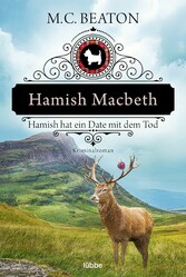 Hamish Macbeth hat ein Date mit dem Tod Kriminalroman