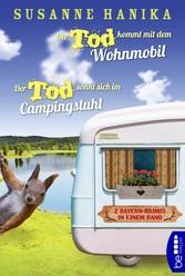 & Der Tod sonnt sich im Campingstuhl 2 Bayern-Krimis in einem Band
