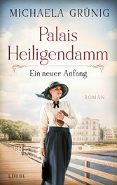 Palais Heiligendamm - Ein neuer Anfang Roman