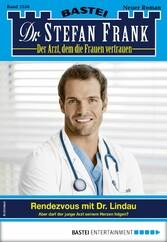 Dr. Stefan Frank 2556 - Arztroman Rendezvous mit Dr. Lindau