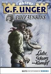 G. F. Unger Billy Jenkins 60 - Western Liebe, Scherz und Kampf