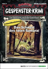Gespenster-Krimi 44 - Horror-Serie Das Schwert des toten Samurai