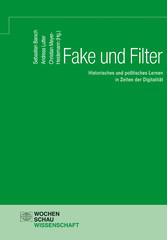 Fake und Filter Historisches und politisches Lernen in Zeiten der Digitalität