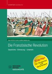 Die Französische Revolution Geschichte - Erinnerung - Unterricht