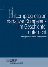 Lernprogression narrativer Kompetenz im Geschichtsunterricht Ein Vergleich von Waldorf- und Regelschule