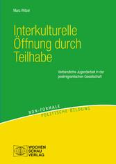 Interkulturelle Öffnung durch Teilhabe Verbandliche Jugendarbeit in der postmigrantischen Gesellschaft